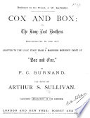Cox and Box  or the Long lost Brothers  Triumviretta in one act  adapted     from J  M  Morton s farce of Box and Cox   by F  C  Burnand Book