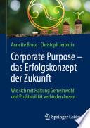 Corporate Purpose – das Erfolgskonzept der Zukunft