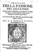 Trattato della passione del Salvatore, diviso in sette considerationi e varii discorsi