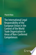 The International Legal Responsibility Of The European Union In The Context Of The World Trade Organization In Areas Of Non Conferred Competences