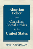 Pdf Abortion Policy and Christian Social Ethics in the United States