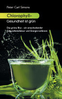 Chlorophyll - Gesundheit ist grün