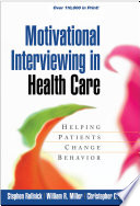 """Motivational Interviewing in Health Care: Helping Patients Change Behavior"" by Stephen Rollnick, William R. Miller, Christopher Butler"