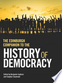 Edinburgh Companion to the History of Democracy: From Pre-history to Future Possibilities