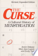 """The Curse: A Cultural History of Menstruation"" by Janice Delaney, Mary Jane Lupton, Emily Toth"