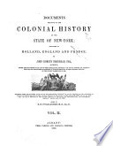 Documents Relative to the Colonial History of the State of New York      Holland documents  1856 58  v 3 8  London documents  1853 57  v 9 10  Paris documents  1855 58