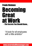 Becoming Great at Work   The secrets you should know