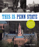 This Is Penn State  An Insider s Guide to the University Park Campus