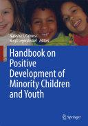 Handbook on Positive Development of Minority Children and Youth Book