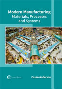 Modern Manufacturing Materials Processes And Systems Book PDF