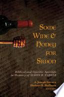 Some Wine and Honey for Simon Book PDF