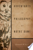 Adventures in Philosophy at Notre Dame Book
