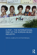K-pop – The International Rise of the Korean Music Industry
