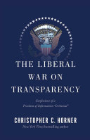 The Liberal War on Transparency