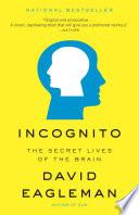 Incognito  : The Secret Lives of the Brain