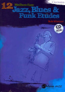 12 Medium Easy Jazz  Blues   Funk Etudes  B Flat Tenor Saxophone