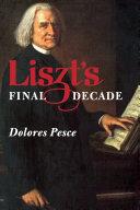 Liszt's Final Decade