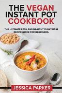 The Vegan Instant Pot Cookbook