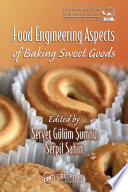 """Food Engineering Aspects of Baking Sweet Goods"" by Servet Gulum Sumnu, Serpil Sahin"