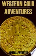 Western Gold Adventures 1849 1854