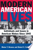 Modern American Lives  Individuals and Issues in American History Since 1945