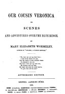 Our Cousin Veronica  Or  Scenes and Aventures Over the Blue Ridge