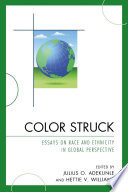 Color Struck  : Essays on Race and Ethnicity in Global Perspective