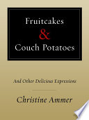 Fruitcakes & Couch Potatoes