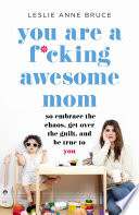 You Are a F cking Awesome Mom