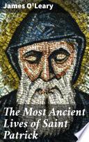 The Most Ancient Lives Of Saint Patrick PDF