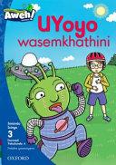 Books - Aweh! IsiZulu Home Language Grade 1 Level 3 Reader 4: UYoyo wasemkhathini | ISBN 9780190426538