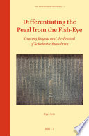 Differentiating the Pearl from the Fish Eye  Ouyang Jingwu and the Revival of Scholastic Buddhism Book