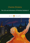 The Life and Adventures of Nicholas Nickleby II Pdf/ePub eBook