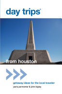 DAY TRIPS FROM HOUSTON  GETAWAY 2ED