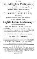 A New Latin-English Dictionary ... To which is prefixed, a new English-Latin dictionary ... The seventh edition, corrected and improved, etc