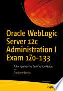 Oracle WebLogic Server 12c Administration I Exam 1Z0 133