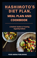 Hashimoto s Diet Plan  Meal Plan and Cookbook