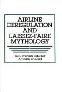 Airline Deregulation and Laissez faire Mythology