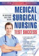 Medical-Surgical Nursing Test Success  : An Unfolding Case Study Review