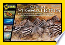 Great migrations : whales, wildebeests, butterflies, elephants, and other amazing animals on the mov