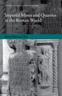 Pdf Imperial Mines and Quarries in the Roman World
