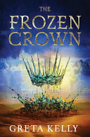 link to The frozen crown : a novel in the TCC library catalog