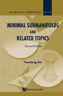 Minimal Submanifolds and Related Topics