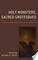 Holy Monsters  Sacred Grotesques