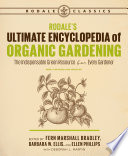 """Rodale's Ultimate Encyclopedia of Organic Gardening: The Indispensable Green Resource for Every Gardener"" by Fern Marshall Bradley, Barbara W. Ellis, Ellen Phillips, Deborah L. Martin"