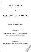 The Works of Sir Thomas Browne  Pseudodoxia epidemica  books V VII  Religio medici  The garden of Cyprus