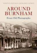 Around Burnham From Old Photographs