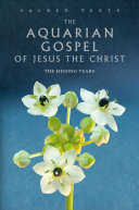 Sacred Texts: The Aquarian Gospel of Jesus the Christ
