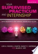 Your Supervised Practicum and Internship