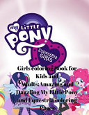 My Little Pony and the Equestria Girls Coloring Book for Kids and Adults